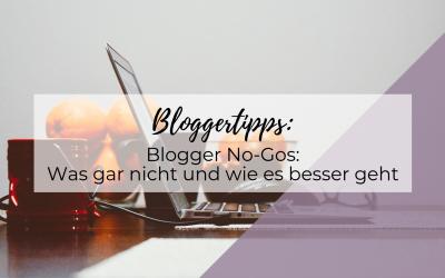 Blogger No-Gos: Was gar nicht und wie es besser geht