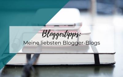 Meine liebsten Blogger-Blogs