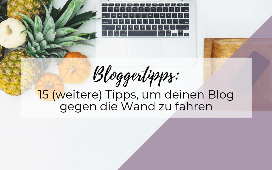 15 (weitere) Tipps, um deinen Blog gegen die Wand zu fahren