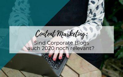 Sind Corporate Blogs auch 2020 noch relevant?