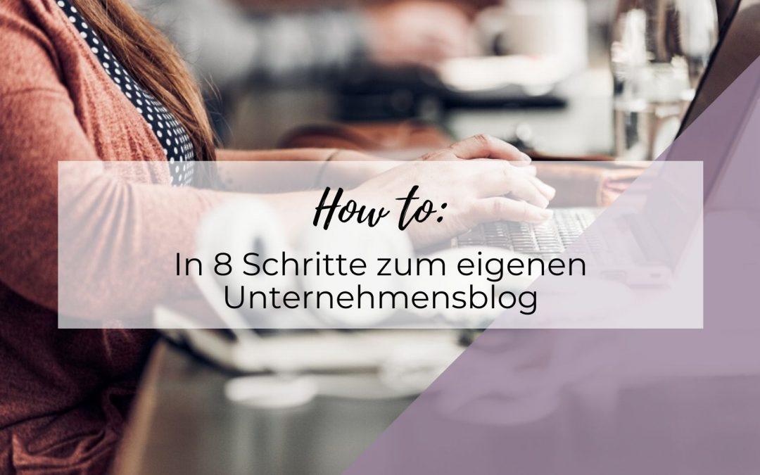 How to: In 8 Schritte zum eigenen Unternehmensblog